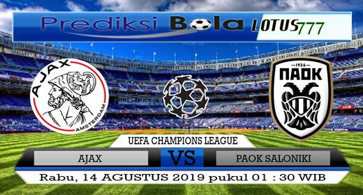 PREDIKSI AJAX VS PAOK SALONIKI 14 AGUSTUS 2019