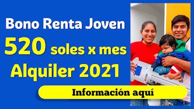 Nuevo Bono Renta Joven s/520 para alquilar cuartos departamentos o viviendas