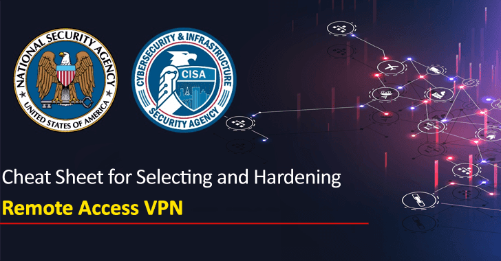 NSA and CISA Published Cheat Sheet for Selecting and Hardening Remote Access VPN