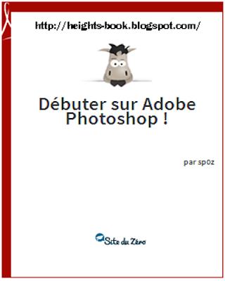 Télécharger Livre Gratuit Débuter sur Adobe Photoshop pdf