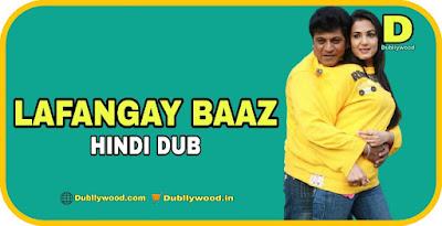 Lafangay Baaz Hindi Dubbed Movie