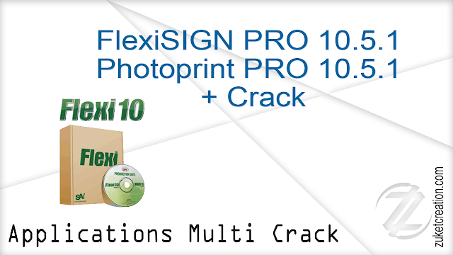 FlexiSIGN PRO 10.5.1 Photoprint PRO 10.5.1 + Crack