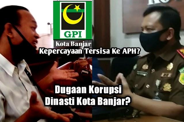 GPI: Berapa Lama Lagi, APH Memproses Dugaan Korupsi Di Tubuh Pemkot Banjar? Di Sisa Kepercayaan Kami