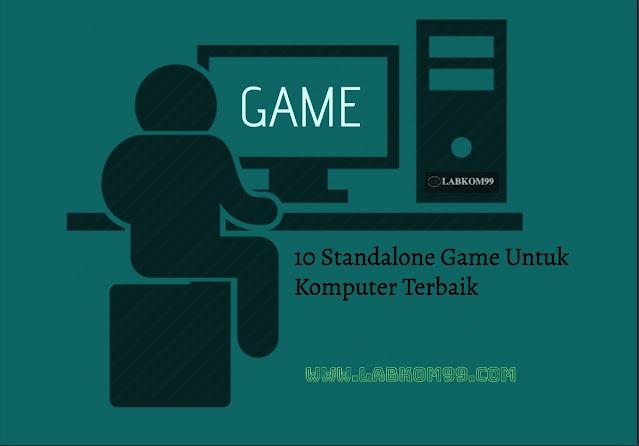 10 Standalone Game Untuk Komputer Terbaik