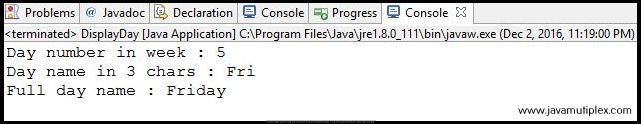 Output of Java program that displays day name in different formats.