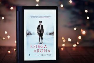 "Jim Shepard - ""Księga Arona"""
