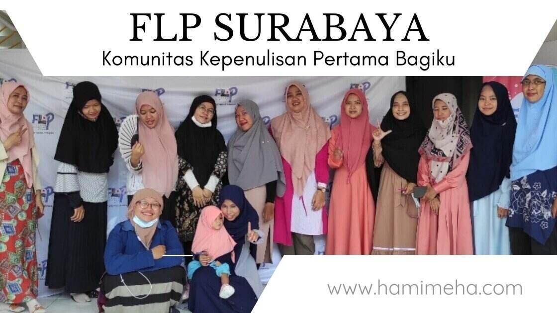Flp surabaya komunitas kepenulisan pertama bagiku
