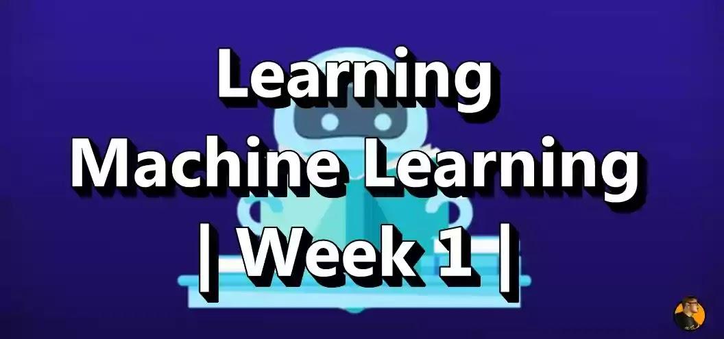 Learning Machine Learning | Week 1 | Machine Learning Course | Andrew Ng | Coursera Saumya Ranjan Nayak thecsengineer