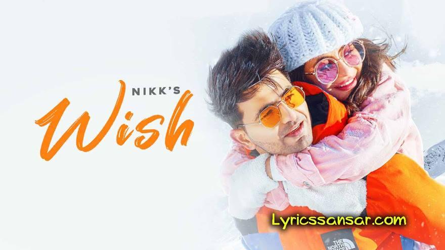 Wish Song Lyrics, Nikk, Latest Punjabi Song 2020