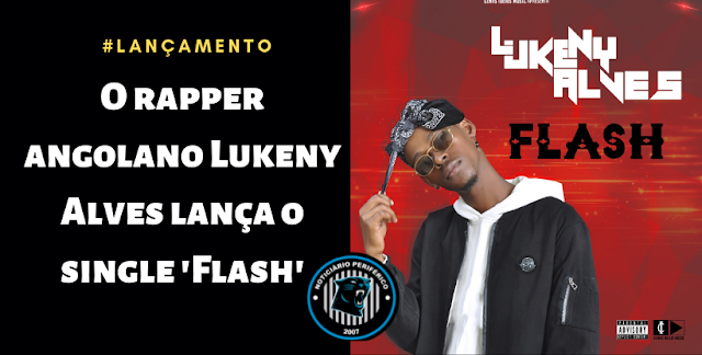 O rapper angolano Lukeny Alves lança o single 'Flash'