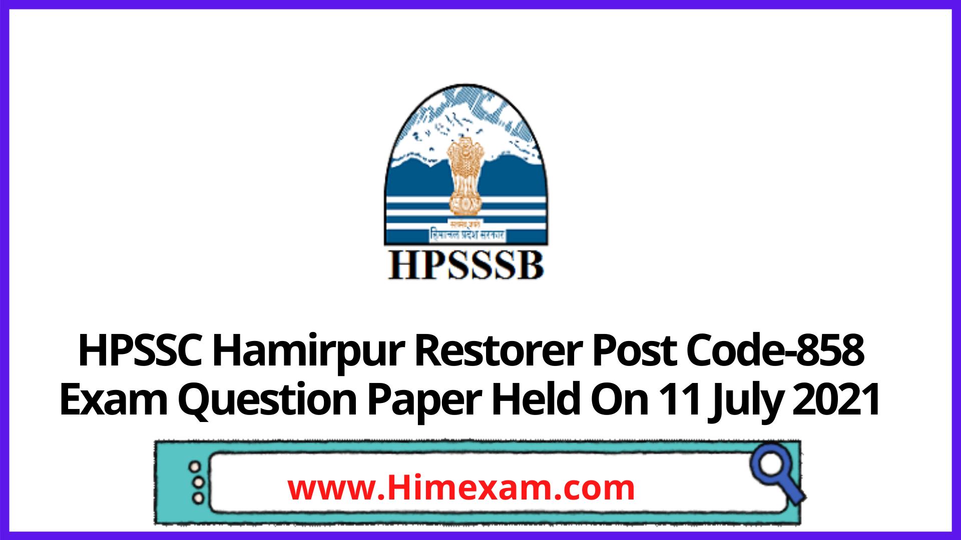 HPSSC Hamirpur Restorer Post Code-858 Exam Question Paper Held On 11 July 2021