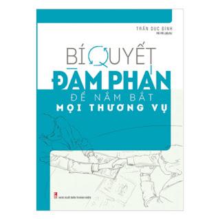 Bí Quyết Đàm Phán Để Nắm Bắt Mọi Thương Vụ ebook PDF EPUB AWZ3 PRC MOBI
