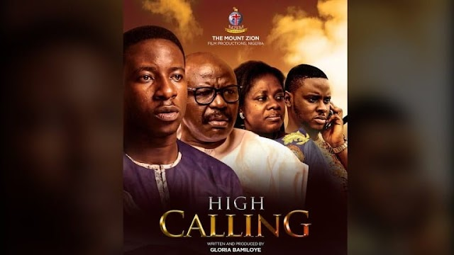 """The Mount Zion Film Production Releases New Movie Titled """"High Calling"""""""