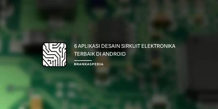 Aplikasi Desain Sirkuit Elektronika Gratis Terbaik