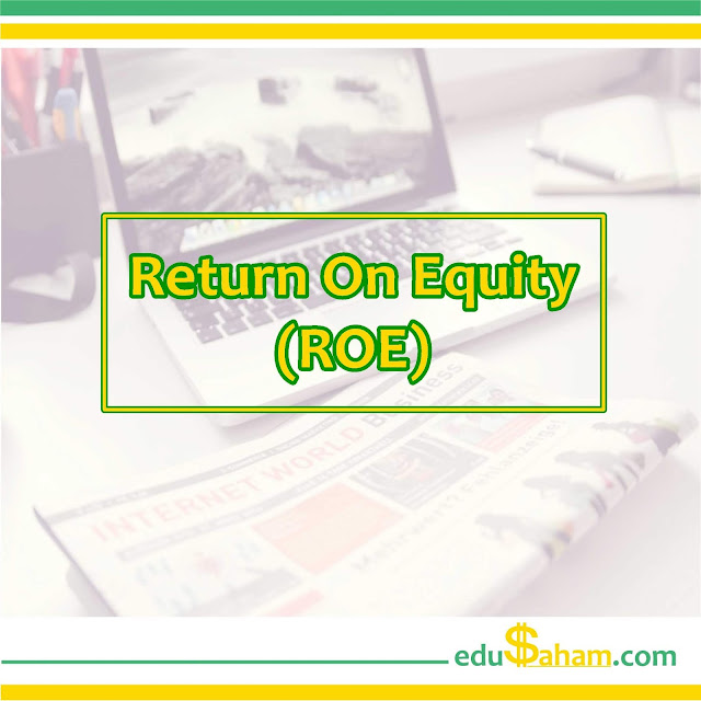 Pengertian ROE (Return on Equity) adalah