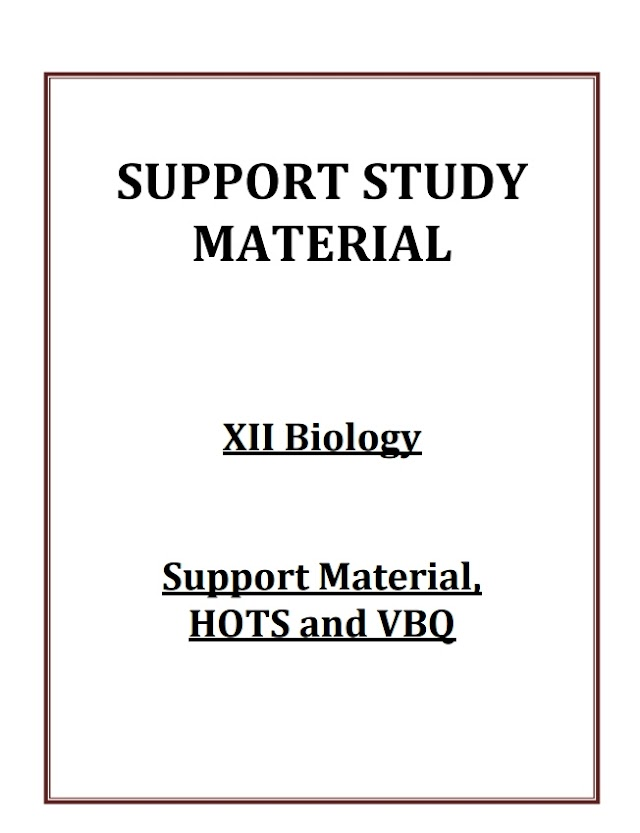SUPPORT STUDY MATERIAL CLASS 12 BIOLOGY
