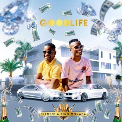 King Monada & Clement - Good Life