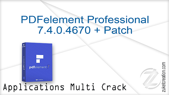 PDFelement Professional 7.4.0.4670 + Patch