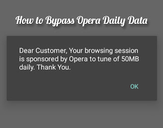 How to Bypass Opera Free 50MB Daily Data and Browse Unlimitedly