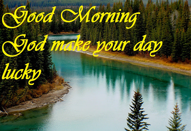 Good Morning God make your day lucky good morning river image
