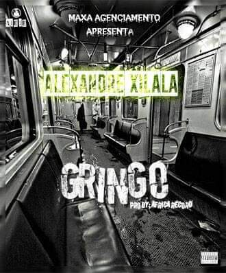 Alexandre Xilala - Gringo (Rap) [Download]