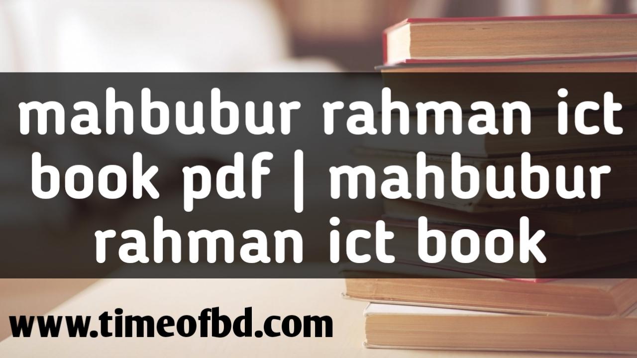 mahbubur rahman ict book pdf, mahbubur rahman ict book, mahbubur rahman ICT book PDF download, mahbubur rahman ict book hsc, mahbubur rahman ict pdf,