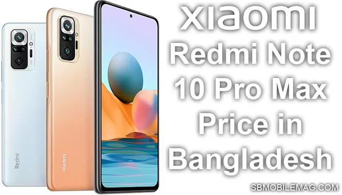Xiaomi Redmi Note 10 Pro Max, Xiaomi Redmi Note 10 Pro Max Price, Xiaomi Redmi Note 10 Pro Max Price in Bangladesh