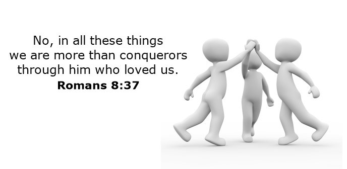 No, in all these things we are more than conquerors through him who loved us.