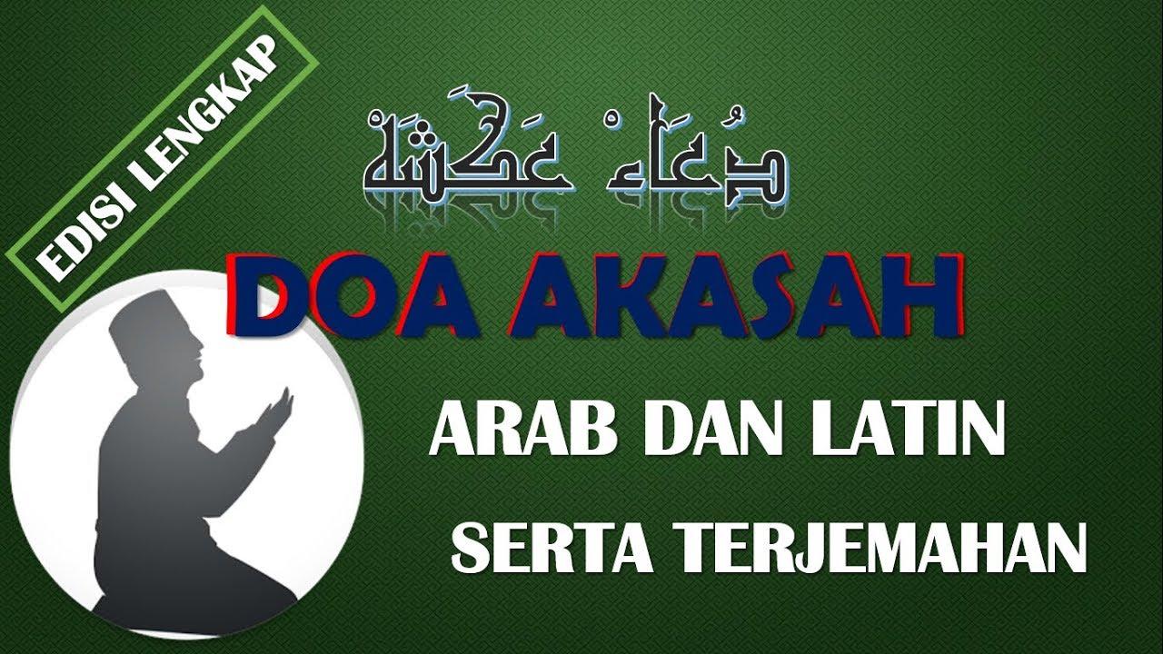 Doa Akasyah Lengkap Arab Latin dan Terjemahnya