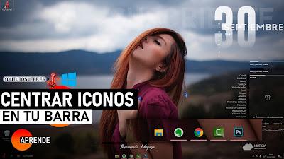 Centrar ICONOS en la Barra de Tareas en Windows 10