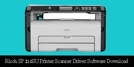 (Download) Ricoh SP 210SU Printer Scanner Driver