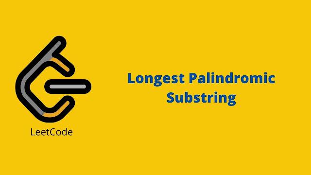 Leetcode Longest Palindromic Substring problem solution