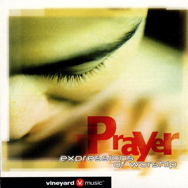Vineyard Music-Prayer:Expressions Of Worship-