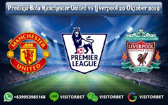 Prediksi Skor Manchester United vs Liverpool 20 Oktober 2019