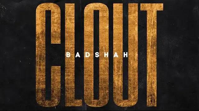 Badshah - Clout Full Song Lyrics New Hindi Songs 2020