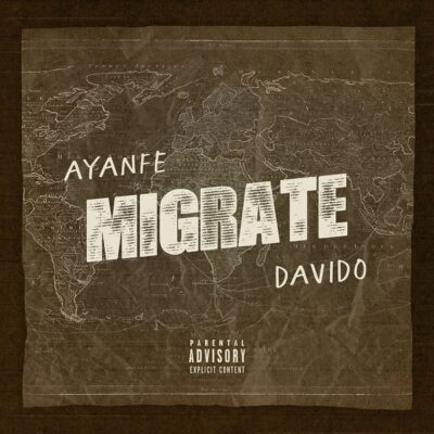 """Ayanfe ft. Davido – """"Migrate"""""""