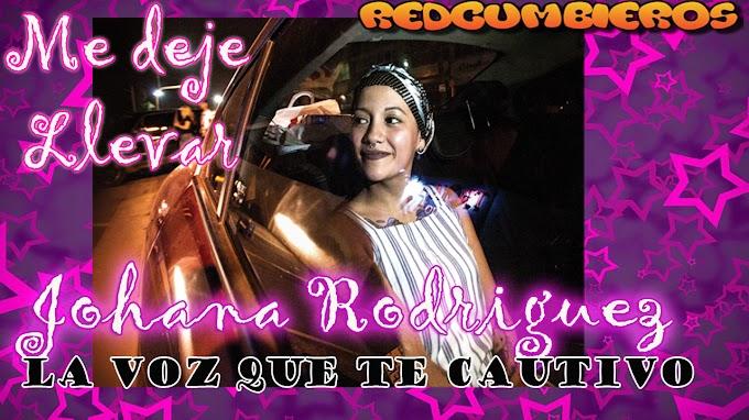 JOHANA RODRIGUEZ (EX VIRU KUMBIERON) - ME DEJE LLEVAR