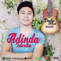 Lirik Lagu Daily Ahmad Adinda Isteriku