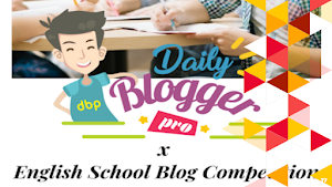 Daily Blogger Pro x English School Blog Competition 2018 Diperpanjang Hingga 15 Oktober 2018