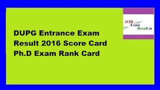 DUPG Entrance Exam Result 2016 Score Card Ph.D Exam Rank Card