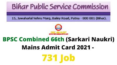 Sarkari Exam: BPSC Combined 66th (Sarkari Naukri) Mains Admit Card 2021 - 731 Job
