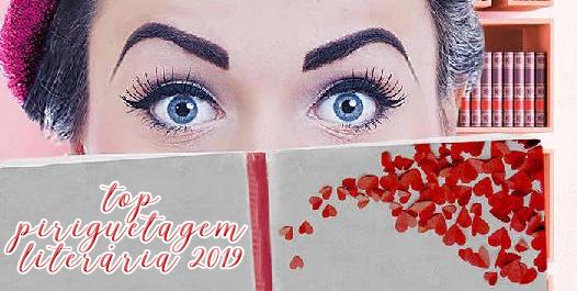 Especiais do Babado #73: Top Piriguetagem Literária 2019