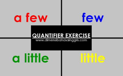 Soal Latihan Quantifiers A Few, Few, A Little dan Little Terbaru