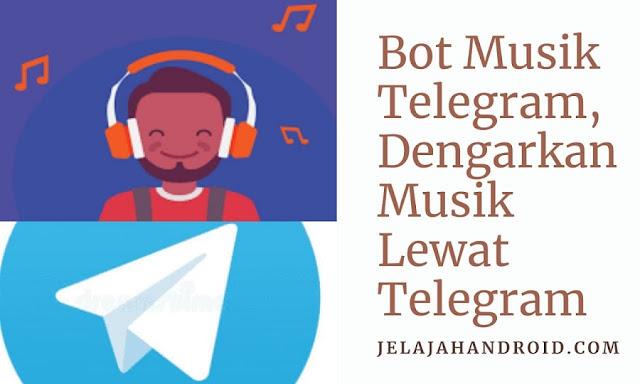 Bot Musik Telegram, Dengarkan Musik Lewat Telegram
