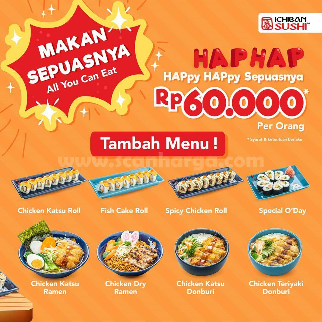 Promo Ichiban Sushi HAP HAP Happy Makan Sepuasnya Rp 60.000 /orang