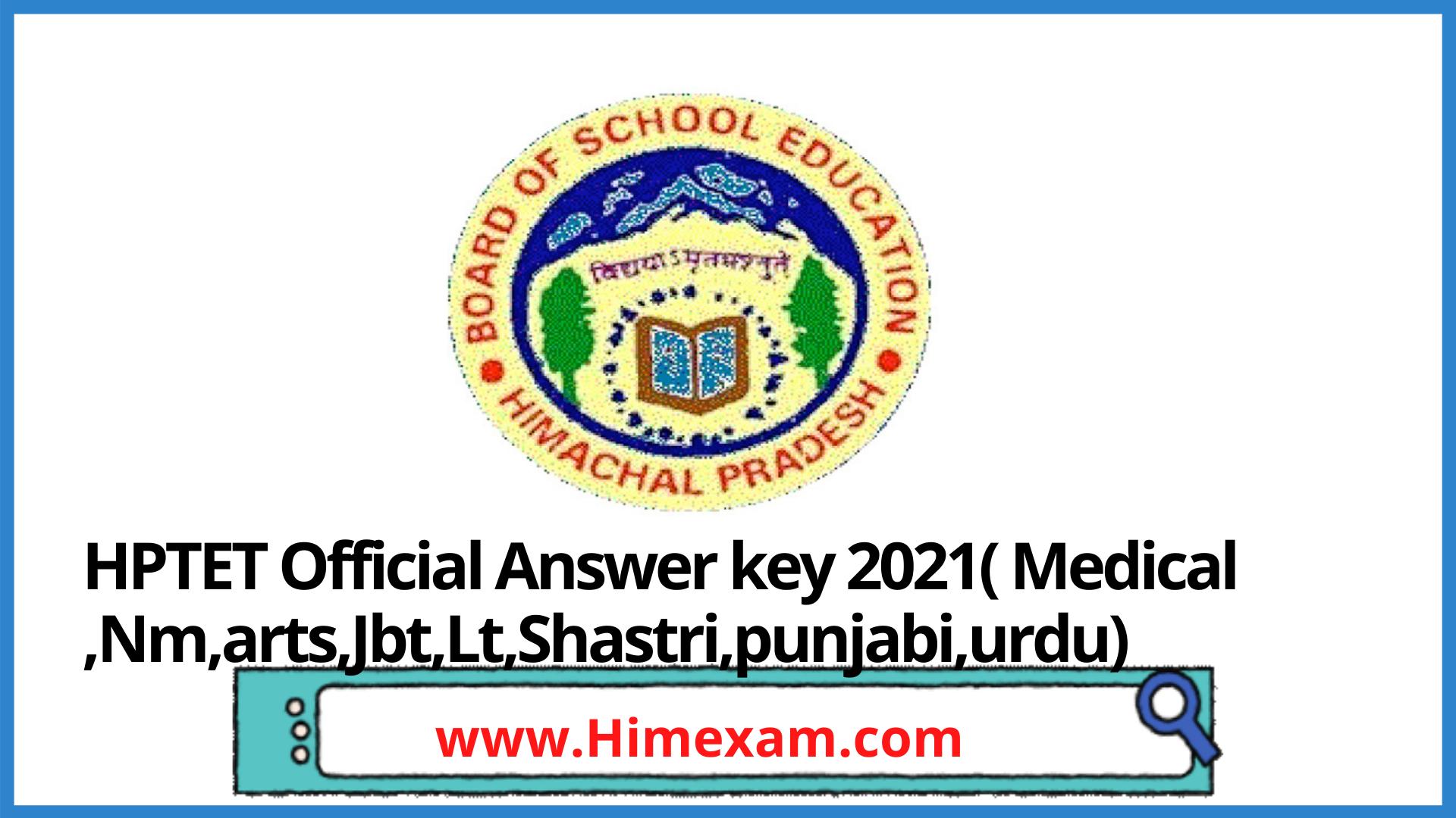 HPTET Official Answer key 2021( Medical ,Nm,arts,Jbt,Lt,Shastri,punjabi,urdu)