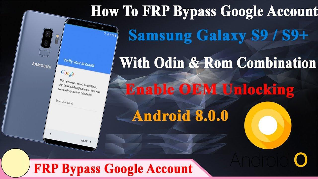 How To FRP Bypass Google Account Samsung Galaxy S9/S9+ With Odin
