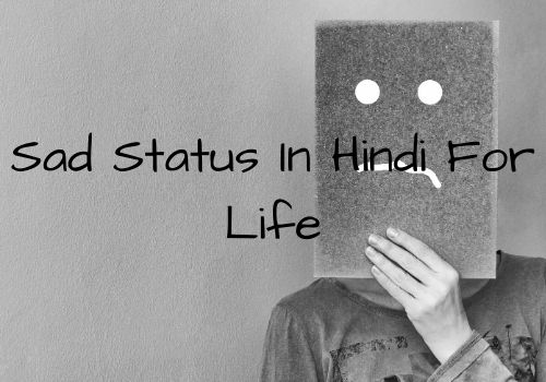 Best Sad Status In Hindi For Life   Sad Life Status   Life Status In Hindi