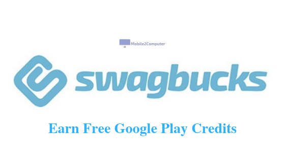 Swagbucks - Earn Free Google Play Credits | Ways to earn free Google Play Credits