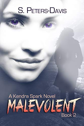 Malevolent (A Kendra Spark Novel Book 2) by S. Peters-Davis